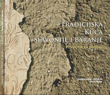 Tradicijska kuća Slavonije i Baranje – Priručnik za obnovu