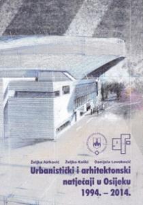 Urbanistički i arhitektonski natječaji u Osijeku 1994-2014